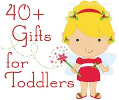 40  Christmas Gift Ideas for Toddlers on http://www.feelslikehomeblog.com