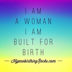 """""""Birth Affirmation: """"I am a woman I am built for birth"""" www.HypnobirthingRocks.com #hypnobirthing #hypnobirthingrocks #birtheducation #birthisawesome…"""""""