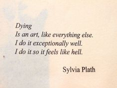 Poem Quotes, Words Quotes, Life Quotes, Sayings, Writers And Poets, Pretty Words, Beautiful Words, Sylvia Plath Zitate, Silvia Plath