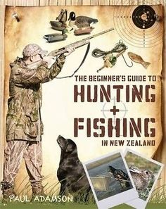 The Beginner's Guide to Hunting and Fishing in New Zealand by Paul Adamson Paper