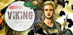 Kerry's Habitat: Guest Post: Lydia Mondy on Viking Fashion