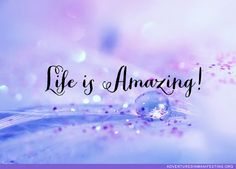 Life is Amazing! #affirmations #quote