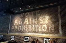 """prohibition decor   Food and Drink's decor includes this giant """"Vote against Prohibition ..."""