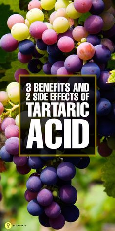 3 Amazing Benefits And 2 Side Effects Of Tartaric Acid