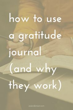 How to Use a Gratitude Journal (And Why They Work)