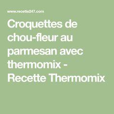 Croquettes de chou-fleur au parmesan avec thermomix - Recette Thermomix Parmesan, Dish