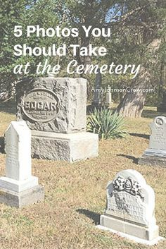 5 Photos You Should Take at the Cemetery - People Photos - Ideas of People Photos - Cemetery photos are great in genealogy but only if you get the right ones. Here are 5 photos you should take every time you go to the cemetery.