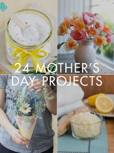 DIY Mother's Day - 24 Projects For Mom -