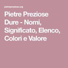 Pietre Preziose Dure - Nomi, Significato, Elenco, Colori e Valore