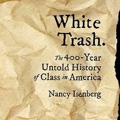 Audible Audiobooks - White Trash The 400Year Untold History of Class in America -- Want additional info? Click on the image.