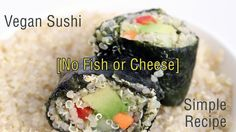 Vegan Sushi - Simple Recipe [NO FISH, CHEESE OR SOY!] Easy For Students