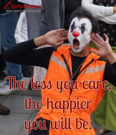 The less you #care, the #happier you will be. - #Zitat von Die #TagesRandBemerkung #Quotes
