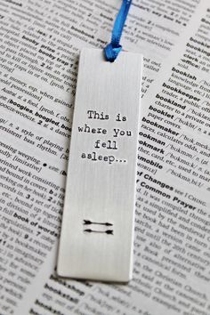 This is where you fell asleep - Metal Aluminium Bookmark Metal Engraved Bookmark Book Lover by MauveMagpie on Etsy https://www.etsy.com/listing/191204076/this-is-where-you-fell-asleep-metal