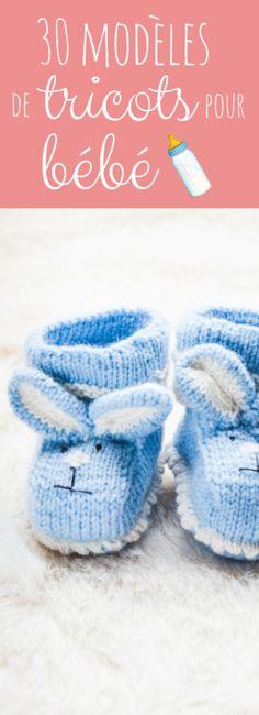 Chaussons, pull, bonnet : 30 modèles de tricots pour bébé !