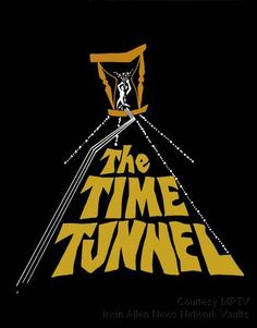 The Irwin Allen Vaults Travel Movies, Time Travel, The Time Tunnel, Sci Fi Tv Series, Fantasy Tv, Vintage Television, Classic Sci Fi, Old Shows, Lost In Space