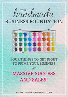 For a limited time, get a FREE copy of Your Handmade Business Foundation: Four things to get right to prime your handmade biz for massive success and sales!