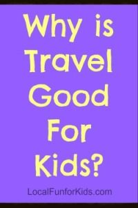 There are so many things kids and families can learn when traveling together.