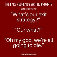 A complete library of the original writing prompts written by The Fake Redhead Inspired? Leave a comment and let me know! Written yourself into a corner and need advice? Check out the Writing Tips …