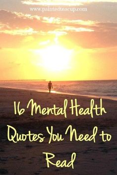 16 mental health quotes you need to read. mental health awareness…