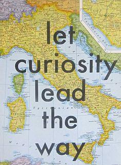 Let Curiosity Lead the Way