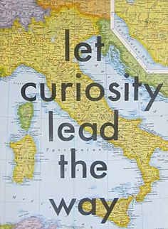 Let curiosity lead the way to your next adventure.