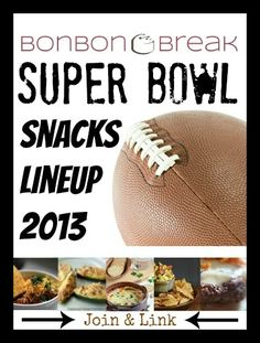 Super Bowl Snacks Lineup 2013 - Link in with YOUR favorite SB snacks! -