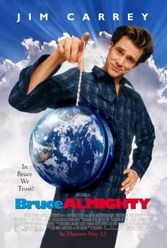 Bruce Almighty.- starring Jim Carrey, Morgan Freeman and Jennifer Anniston
