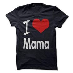 I love Mama - #unique gift #gift tags. TRY => https://www.sunfrog.com/Names/I-love-Mama.html?68278