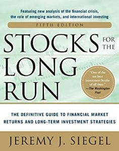 Stocks for the Long Run The Definitive Guide to Financial Market Returns & Long-Term Investment Strategies: The Definitive Guide to Financial Market . & Long-Term Investment Strategies (EBOOK) by [Siegel, Jeremy J. Stock Market Investing, Investing In Stocks, Buy Stocks, Stock Market Books, Good Books, Books To Read, Value Investing, Investing Money, Financial Analyst