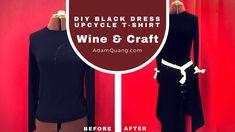 EP8 Wine & Craft: DIY Black Dress Upcycle T Shirt – Adam Quang: Happiness Architect