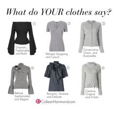 What's your clothing saying? Take the free Style Personality Quiz: https://quiz.leadquizzes.com/q/6RIdtM Learn to dress for your body type and coloring! http://www.colleenhammond.com/