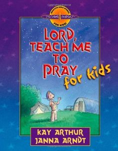 Lord, Teach Me to Pray for Kids (Discover 4 Yourself® Inductive Bible Studies for Kids) by Kay Arthur, http://www.amazon.com/dp/0736906665/ref=cm_sw_r_pi_dp_SNHyrb12E2NRS