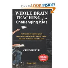Whole Brain Teaching for Challenging Kids: (and the rest of your class, too!): Chris Biffle: 9780984816712: Amazon.com: Books