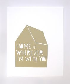 Home is Wherever I'm With You Print in Moss by tuesdaymourning