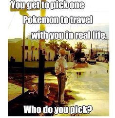Which Pokemon would you pick?