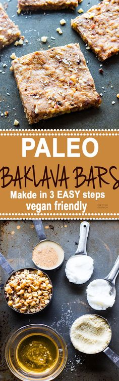 "Super easy 3 Step Paleo ""Baklava"" Bars! healthy vegan friendly bars that are packed full of sweet nutty flavor and healthy fats. Lower in carbs, sugar, and great for snacking. Tastes like dessert but made with simple real food! /cottercrunch/"