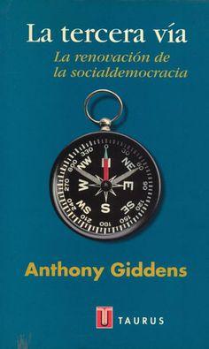La Tercera vía : la renovación de la socialdemocracia / Anthony Giddens ; traducción de Pedro Cifuentes Huertas