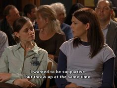 Gilmore Girls - funny quote from a funny TV show! Lorelai and Rory at a Stars Hollow town meeting.
