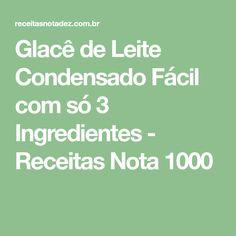 Glacê de Leite Condensado Fácil com só 3 Ingredientes - Receitas Nota 1000