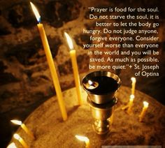 Prayer is food for the soul... St. Joseph of Optina