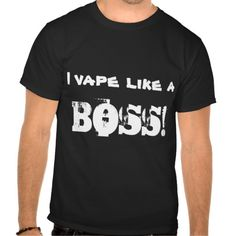 Do you turn a room white? Vape at 1.2 Gigawatts? Then this is the shirt for you ... boss!