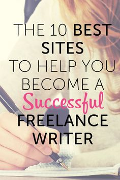 The 10 Best Sites to Help You Become a Successful Freelance Writer. Find out what sites helped me go from newbie writer to professional writer.