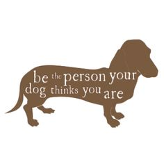Be the person your dog thinks you are - cute tea towel!