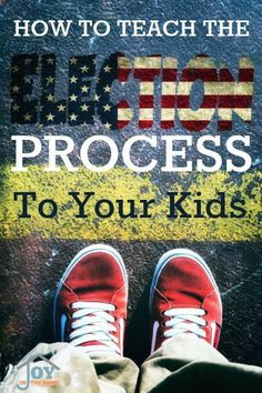 How to Teach the Election Process to Your Kids - Learn how to teach the entire process to the Presidential Election. | www.joyinthehome.com