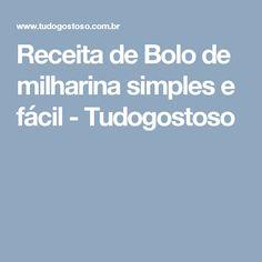 Receita de Bolo de milharina simples e fácil - Tudogostoso