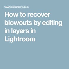 How to recover blowouts by editing in layers in Lightroom