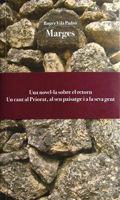 Marges. Roger Vilà Padró. Novel·la sobre el retorn. Un cant al Priorat, al seu paisatge i a la seva gent.