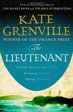 The Lieutenant: Amazon.co.uk: Kate Grenville: 9781847673473: Books