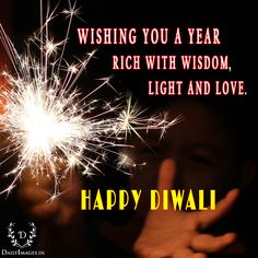 Wishing you a year rich with wisdom, light and love. Happy Diwali Quotes, Diwali Images, Diwali Greetings, Hd Quotes, Wish, Love, Portion Plate, Amor