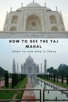 How to visit the Taj Mahal (when no one else is there)